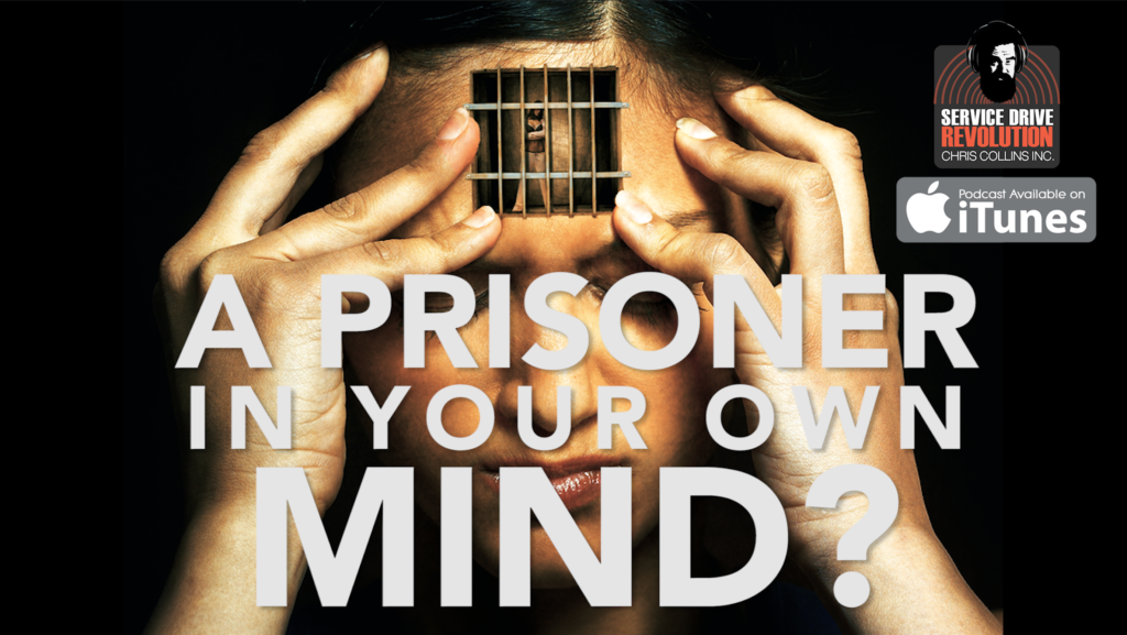 A Prisoner in your own mind?